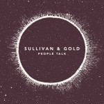 SULLIVAN & GOLD 'PEOPLE TALK' – FREE DOWNLOAD