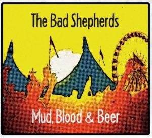 mud-blood-and-beer-the-bad-shepherds