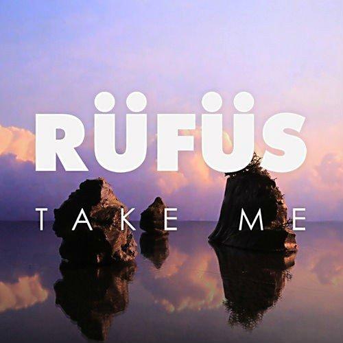 RÜFÜS take me