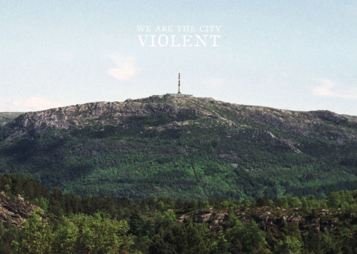 We Are The City - Violent